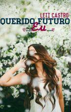 Querido Futuro Eu... by Leti_Condensada