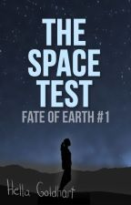 The Space Test [Fate of Earth #1] by NumberFourTheNumber