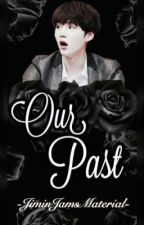 Our Past | Min Yoongi FF  by -JiminJamsMaterial-