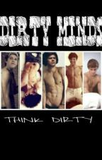 DIRTY MINDS (one direction imagines) by fireproof60