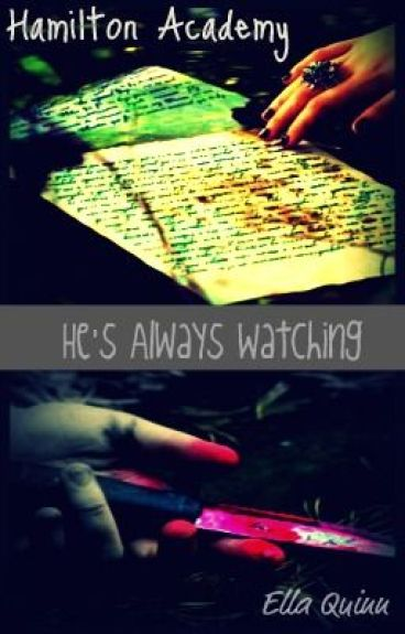 Hamilton Academy: He's Always Watching by Ella_Quinn204