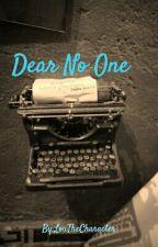 Dear No One by HuffelPuffLove