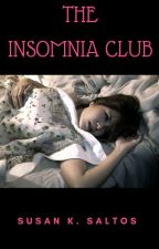 The Insomnia Club by SusanKSaltos