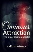 Ominous Attraction by xxRazmatazxx