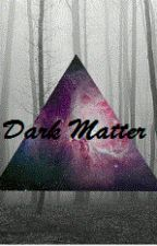 Dark Matter//Ciemna materia by HypatiaGrey