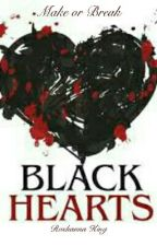 Black Hearts(ON HOLD) by MaddHatter28