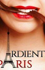 Ardiente París 🗼(+18) by BeatrizChoclan