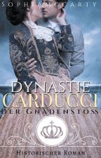 Dynastie Carducci - Der Gnadenstoß by Sophiamccarty
