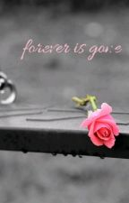Forever is gone  by Alexqveen