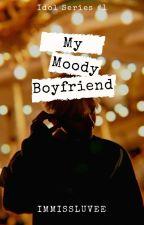 MY MOODY BOYFRIEND^^, (Edited ver.) by MissLuvee