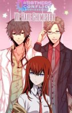 We Have Chemistry 【Brothers Conflict Fanfic】 by RinnieSan