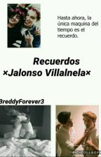 Recuerdos ×Jalonso Villalnela× by BreddyForever3