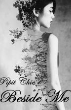 Beside Me (Serial You And Me 4) by Pipit_Chie