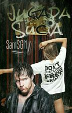 Jugada Sucia  Dean Ambrose  by SamSGN