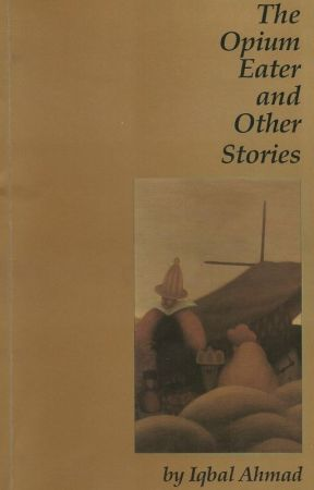 The Opium Eater and Other Stories [a potpourri set primarily in India] by seema_ahmad