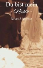 Du bist mein Nasib - Nihan & Mansur by HabibsSchatz