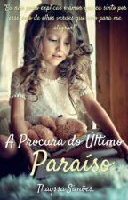 A Procura do Último Paraíso - FUTURO. by thayssacid