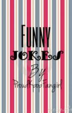 Funny Jokes (Tagalog) by ProudKpopFangirl