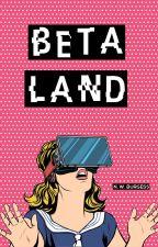 Beta Land by AtomicNicky