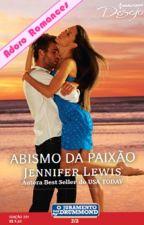 2- O JURAMENTO Drummond  - ABISMO DA PAIXÃO  Jennifer Lewis by Leidy_MS