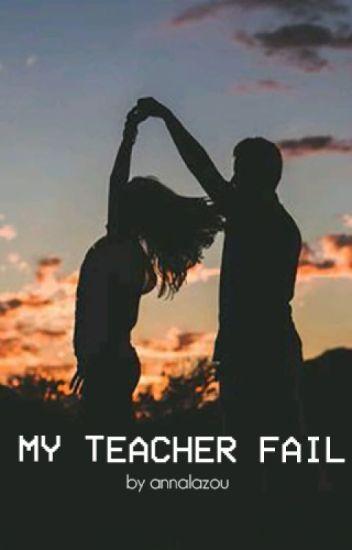 My Teacher Fail