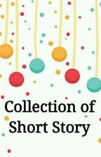 Collection Of Short Story [Hiatus] by Ctn_27