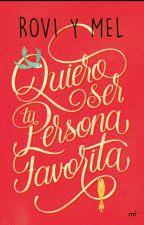 •Quiero Ser Tu Persona Favorita•|Rovi&Mel| by MeikoAkahoshi
