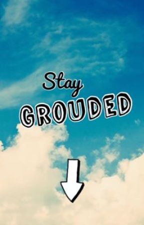 Stay Grounded by GamerGirl13x