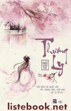 Thương ly - Tuyết Linh Chi (Ngược, SE, cổ đại) by Listebook-net
