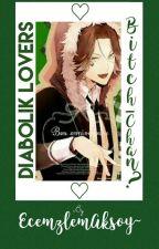 "Diabolik Lovers  "" Bitch-chan?"" by EcemzlemAksoy"