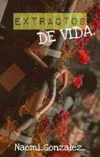 Extractos de vida by Caytlin_love_story