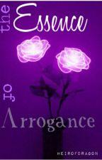 The Essence of Arrogance ~ A Draco Malfoy Love Story by heirofdragon