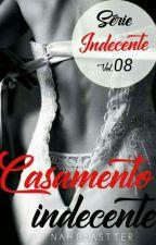 Casamento Indecente by AuthorNatth