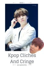 Cliches in Kpop {Requests Closed} by KathyPTX