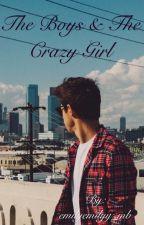 The Boys & The Crazy Girl by emilyemilyy_mb