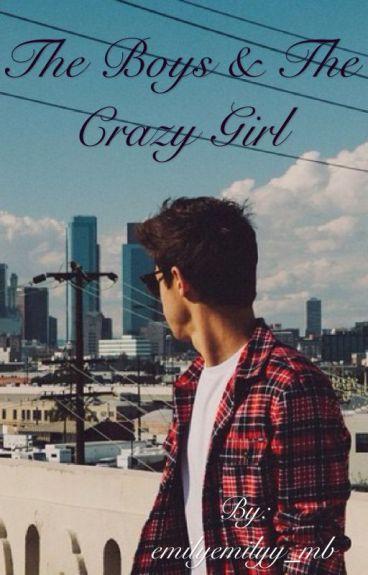The Boys & The Crazy Girl