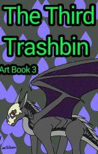 The Third Trashbin~ Art Book 3 by -Nefriit-