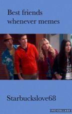 Best friends whenever memes  by MultipleFanfixs