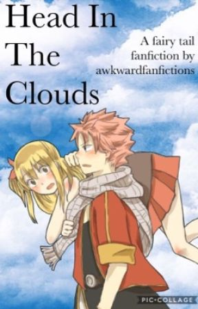 Head In The Clouds - A Fairy Tail Highschool AU by AkwardFanfictions