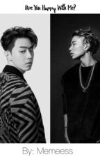 Are You Happy With Me? Jay Park x Reader x Sunghwa by memessmyg