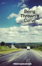 Being Thrown a Curve by thisismypseudonym