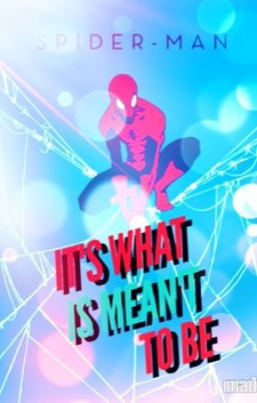Its What Is Meant To Be by Spidey-ette