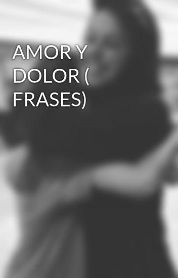 Amor Y Dolor Frases Fiore Wattpad