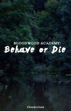 Bloodwood Academy: Behave Or Die by fckyeahrhen