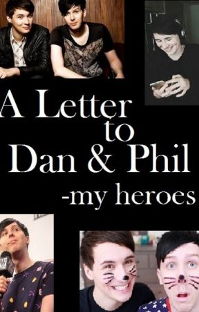 A Letter to Dan & Phil -my heroes by SunnyLynn