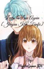 Learn to Love Again [Jihyun Kim Fanfic] by Mystic_Shipper