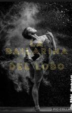 La bailarina del lobo •PAUSADA• by abbi_timbaldi