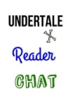 Undertale x Reader |Chat| by Naiseri