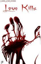 Love Kills by I_made_a_bad_mistake