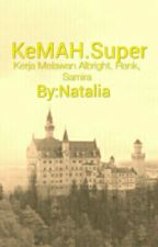 KeMAH.Super by CRDSALAM